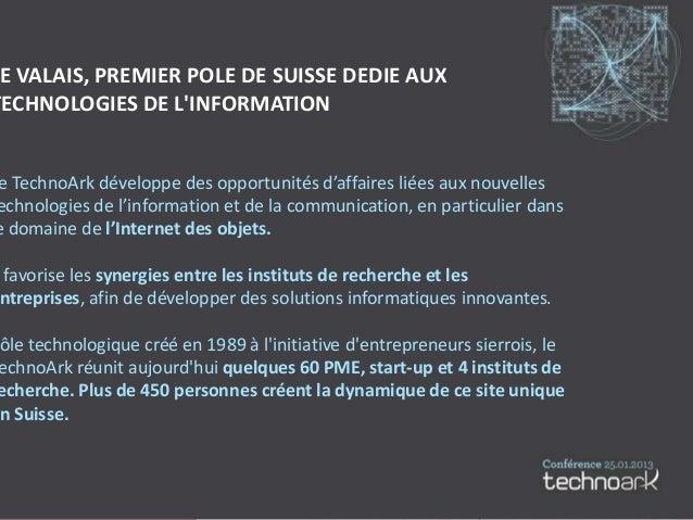 Laurent Sciboz (Introduction) - Conférence TechnoArk 2013 Slide 2
