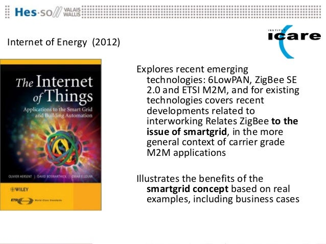 Internet of Energy (2012)                            Explores recent emerging                              technologies: 6...