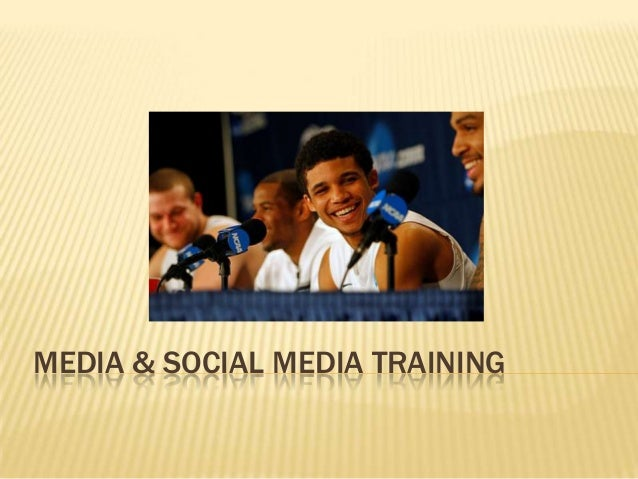 MEDIA & SOCIAL MEDIA TRAINING