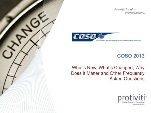 COSO 2013 What's New, What's Changed, Why Does it Matter and Other Frequently Asked Questions