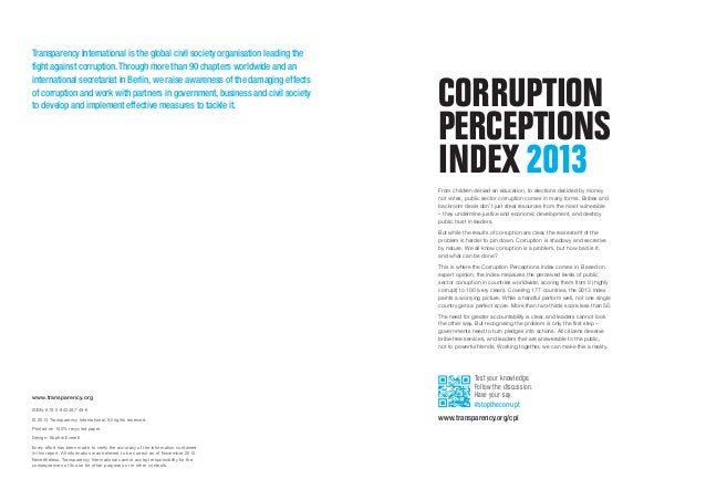 corruption perceptions index The corruption perceptions index of transparency international is a composite indicator which aggregates data from a number of different data sources that provide perceptions of country experts and business people of the level of corruption in the public sector.