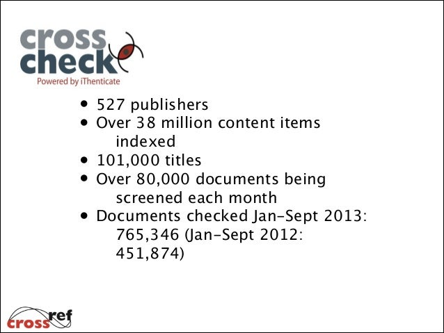 • 527 publishers • Over 38 million content items indexed • 101,000 titles • Over 80,000 documents being screened each mont...