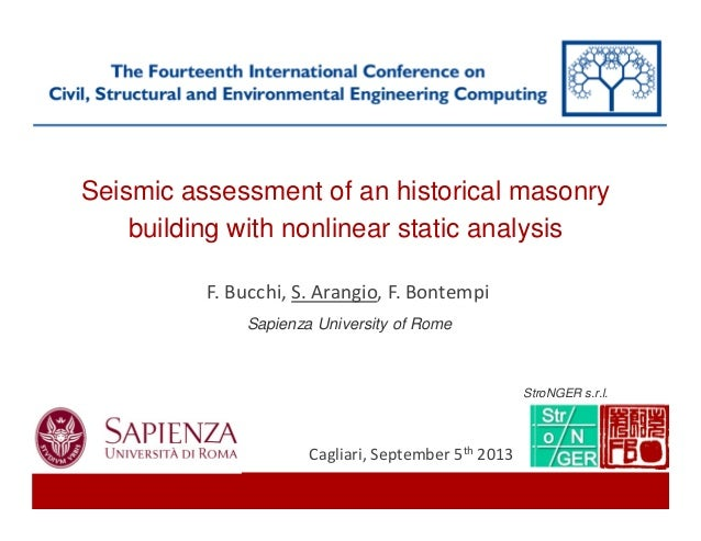 Seismic assessment of an historical masonry building with nonlinear static analysis Sapienza University of Rome F. Bucchi,...