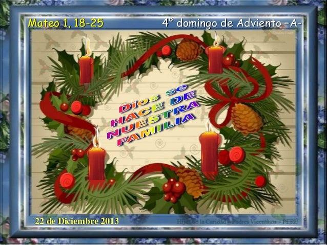 Mateo 1, 18-25  22 de Diciembre 2013  4° domingo de Adviento –A-