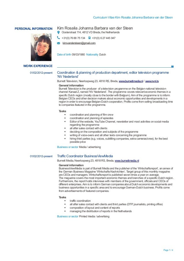 Curriculum Vitae Kim Rosalia Johanna Barbara van der Steen  PERSONAL INFORMATION  Kim Rosalia Johanna Barbara van der Stee...
