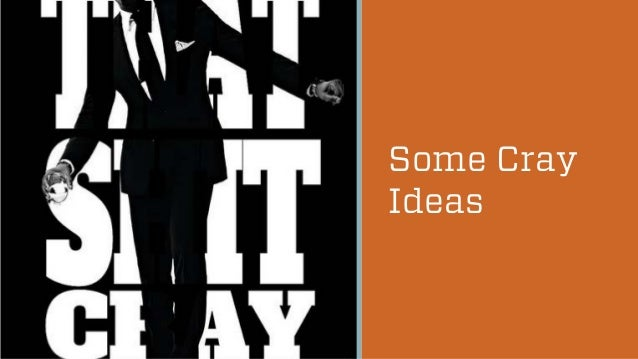 Some Cray Ideas  @wilreynolds