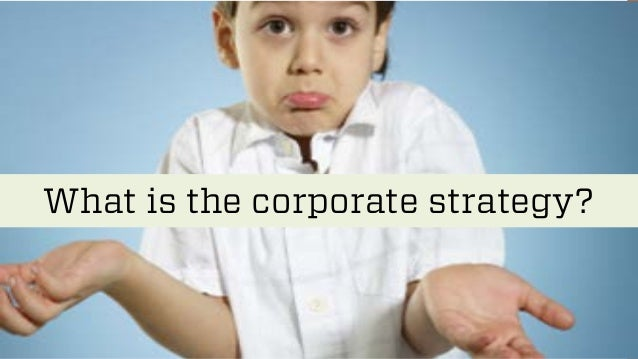 What is the corporate strategy?  @wilreynolds