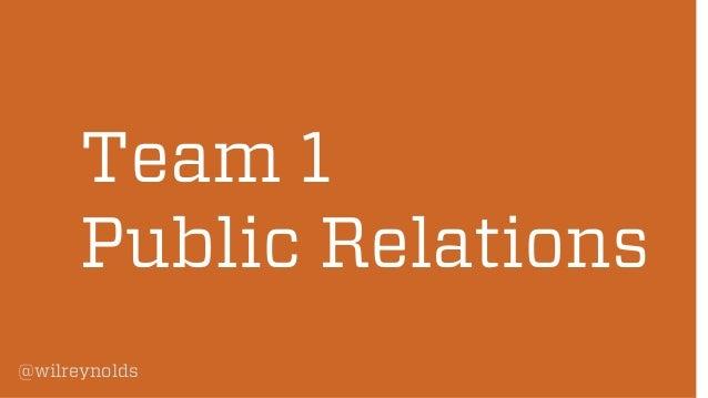 Team 1 Public Relations @wilreynolds