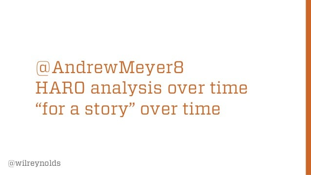 "@AndrewMeyer8 HARO analysis over time ""for a story"" over time @wilreynolds  66"