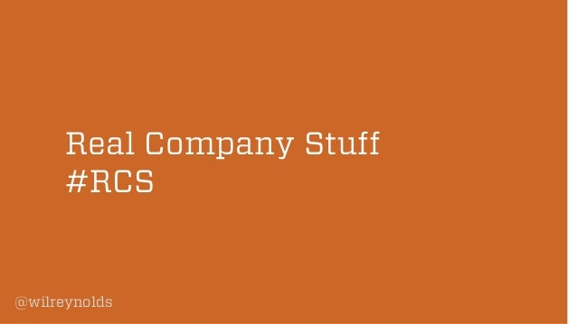 Real Company Stuff #RCS  @wilreynolds