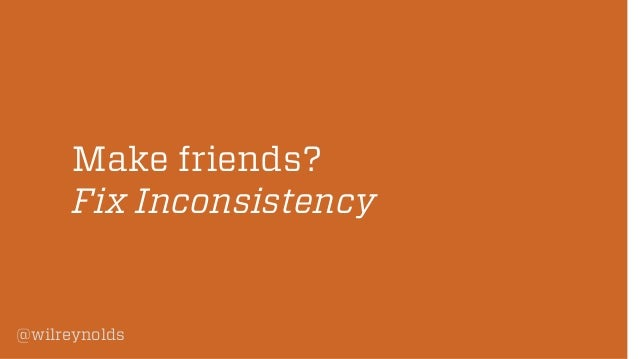 Make friends? Fix Inconsistency  @wilreynolds