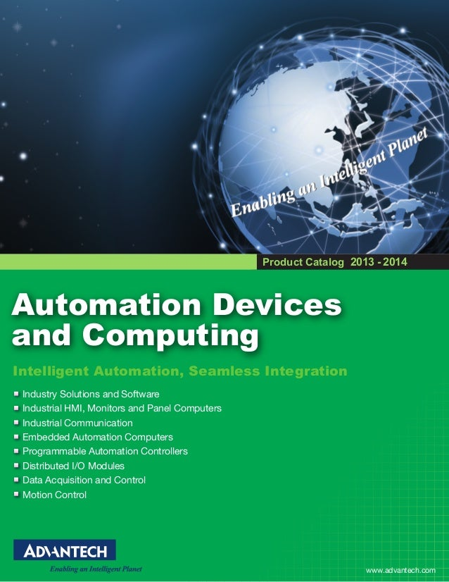 Product Catalog 2013 - 2014  Automation Devices and Computing Intelligent Automation, Seamless Integration Industry Soluti...