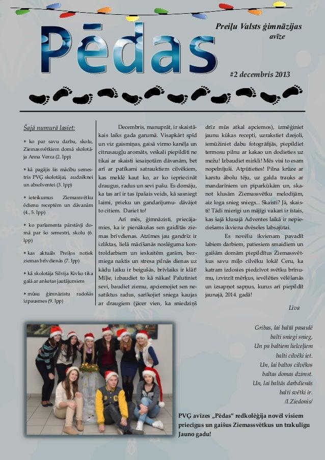 Preiļu Valsts ģimnāzijas avīze  #2 decembris 2013  Decembris, manuprāt, ir skaistā-  drīz mūs atkal apciemos), izmēģiniet ...