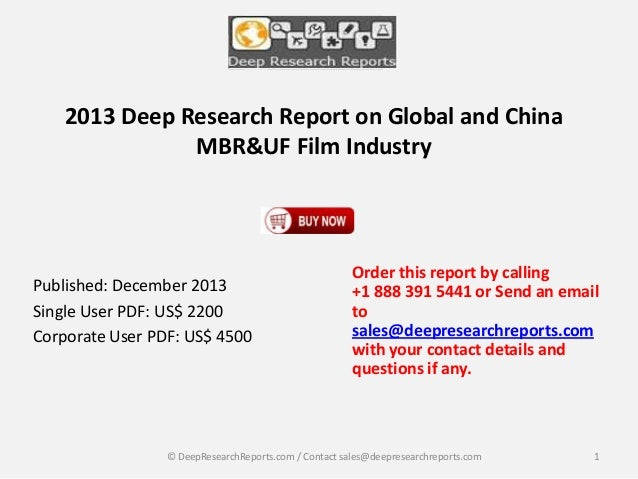 2013 Deep Research Report on Global and China MBR&UF Film Industry  Published: December 2013 Single User PDF: US$ 2200 Cor...