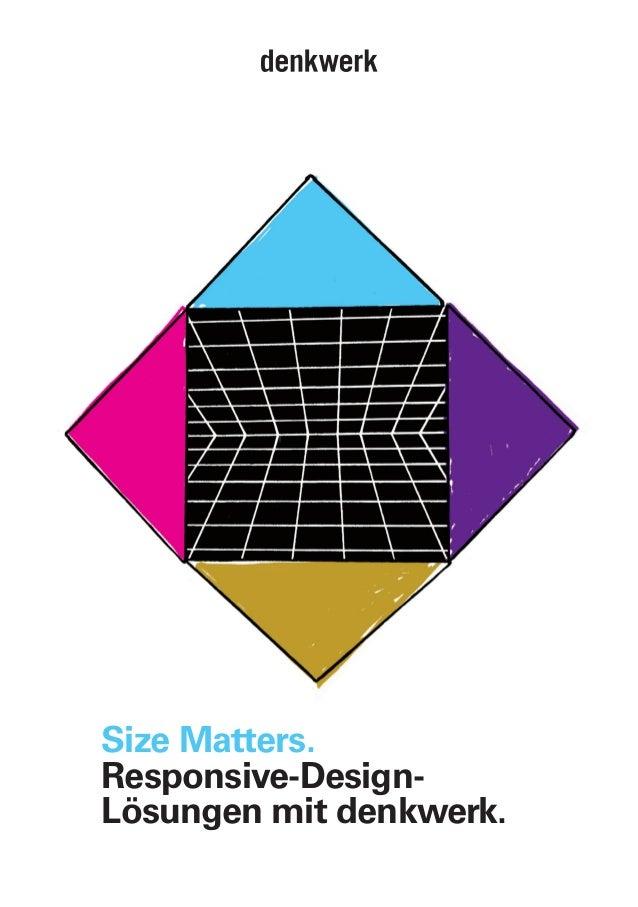 Size Matters. Responsive-Design- Lösungen mit denkwerk.
