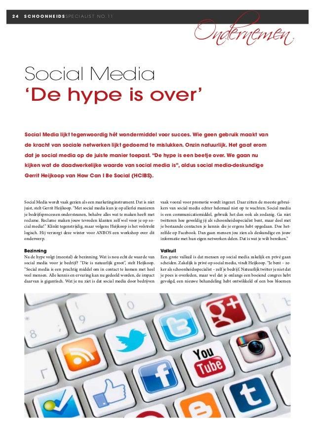 24  SCHOONHEIDSSPECIALIST NO.11  Ondernemen  Social Media 'De hype is over'  Social Media lijkt tegenwoordig hét wondermid...