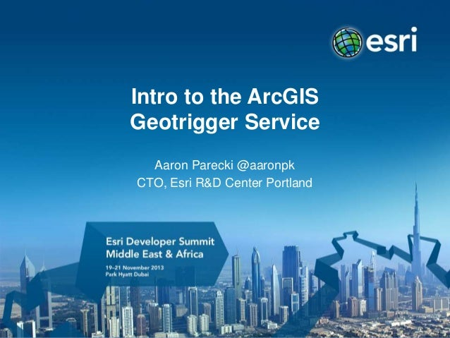 Intro to the ArcGIS Geotrigger Service Aaron Parecki @aaronpk CTO, Esri R&D Center Portland