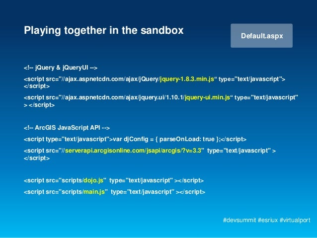 Playing together in the sandbox                                             Default.aspx<!-- jQuery & jQueryUI --><script ...