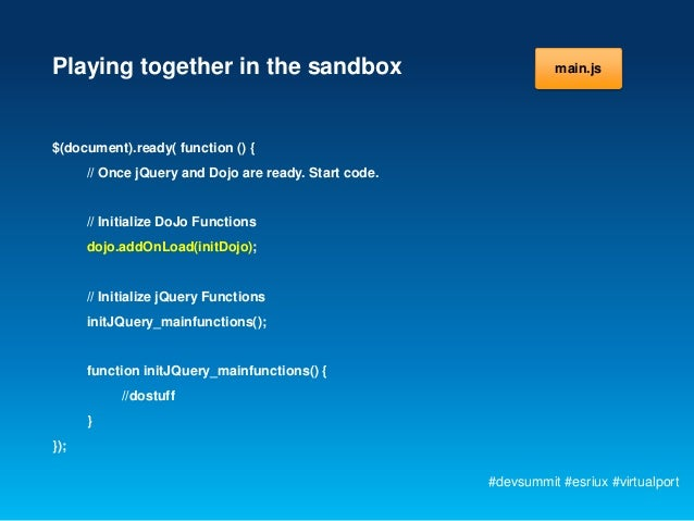 Playing together in the sandbox                                  main.js$(document).ready( function () {      // Once jQue...