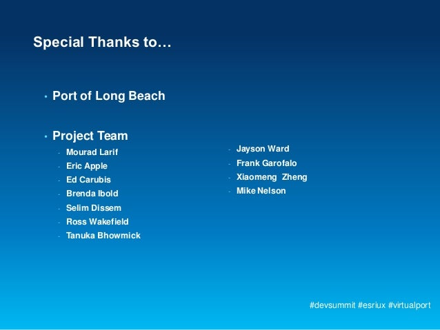 Special Thanks to… •   Port of Long Beach •   Project Team     -   Mourad Larif      -   Jayson Ward     -   Eric Apple   ...