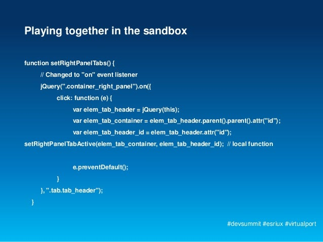 """Playing together in the sandboxfunction setRightPanelTabs() {      // Changed to """"on"""" event listener      jQuery("""".contain..."""