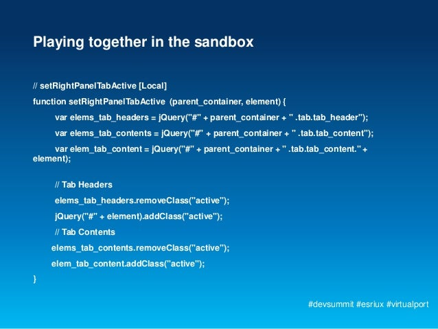 Playing together in the sandbox// setRightPanelTabActive [Local]function setRightPanelTabActive (parent_container, element...