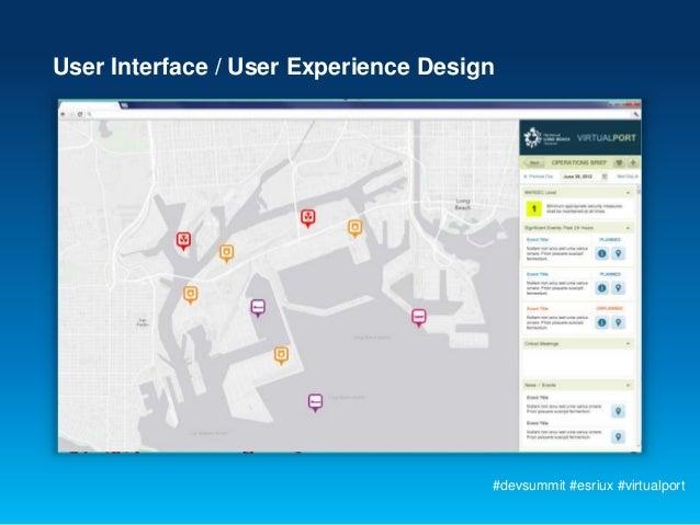 User Interface / User Experience Design                                      #devsummit #esriux #virtualport