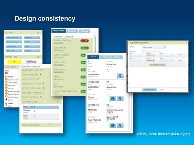 Design consistency                     #devsummit #esriux #virtualport