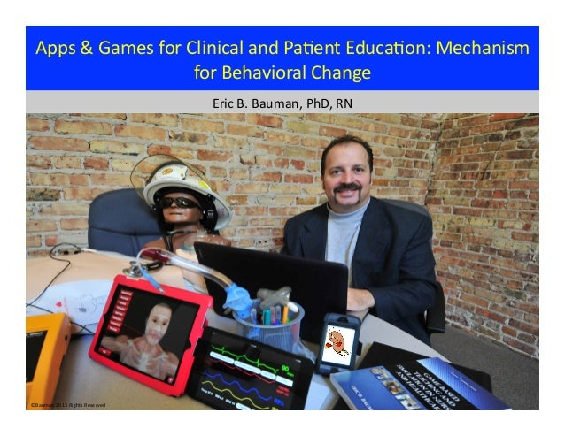 Apps & Games for Clinical and Pa@ent Educa@on: Mechanism                                 for Behaviora...