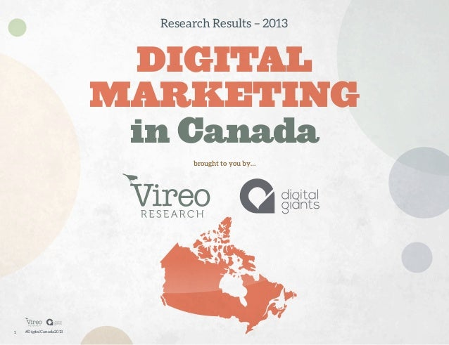 Research Results – 2013  DIGITAL MARKETING in Canada brought to you by…  1  #DigitalCanada2013