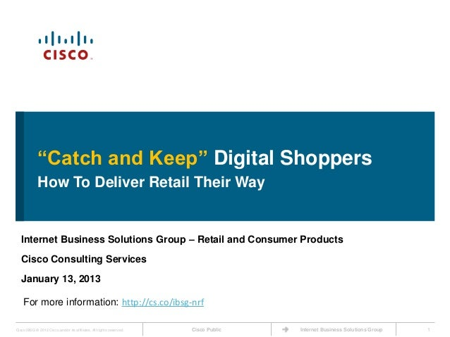 """Catch and Keep"" Digital Shoppers             How To Deliver Retail Their Way   Internet Business Solutions Group – Retail..."