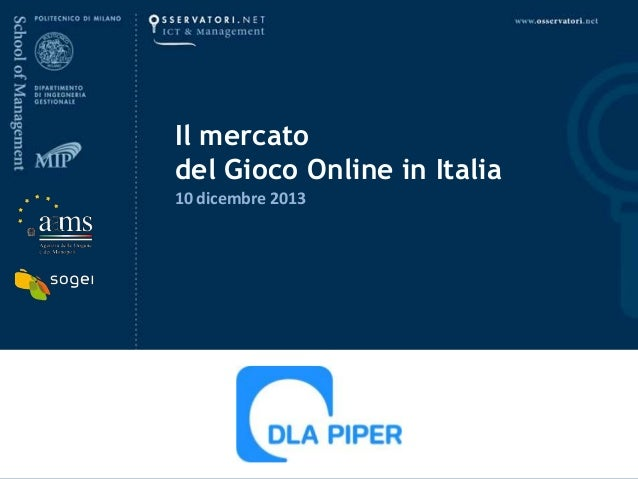 Il mercato del Gioco Online in Italia 10 dicembre 2013  10 dicembre 2013