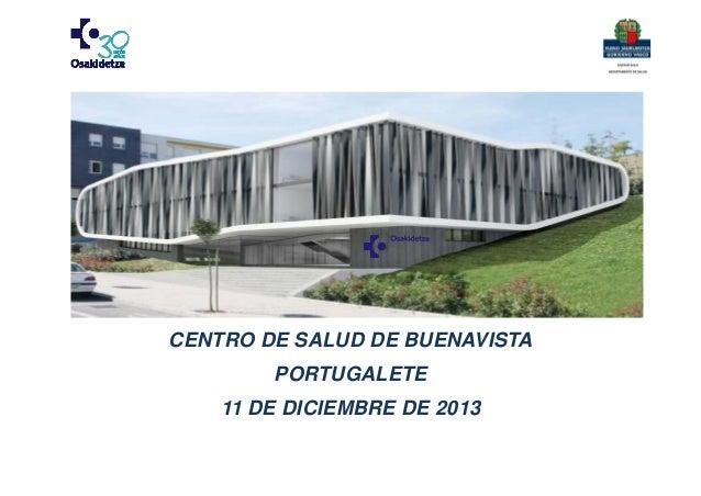 CENTRO DE SALUD DE BUENAVISTA PORTUGALETE 11 DE DICIEMBRE DE 2013
