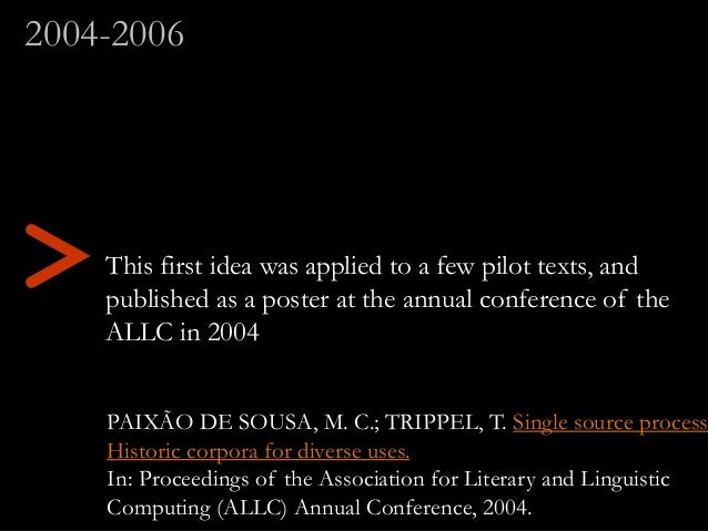 This first idea was applied to a few pilot texts, and published as a poster at the annual conference of the ALLC in 2004 P...