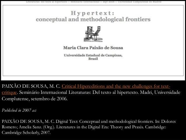 PAIXÃO DE SOUSA, M. C. Critical Hipereditions and the new challenges for text- critique. Seminário Internacional Literatur...