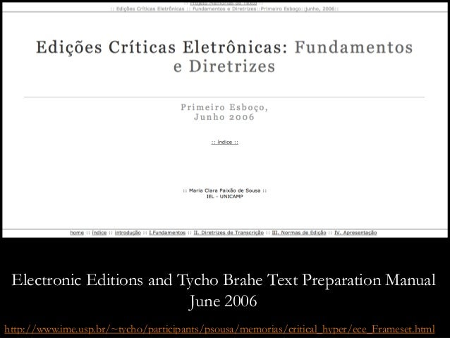 http://www.ime.usp.br/~tycho/participants/psousa/memorias/critical_hyper/ece_Frameset.html Electronic Editions and Tycho B...