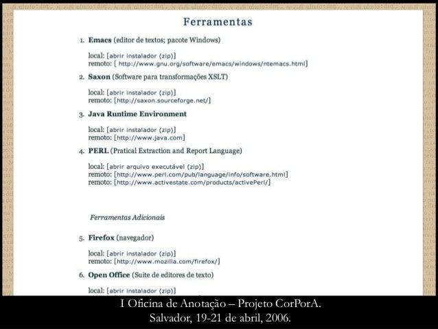 I Oficina de Anotação – Projeto CorPorA. Salvador, 19-21 de abril, 2006.