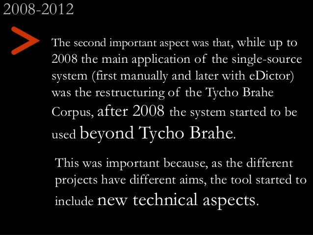 > 2008-2012 This was important because, as the different projects have different aims, the tool started to include new tec...