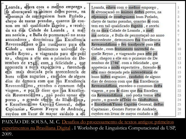 PAIXÃO DE SOUSA, M. C. Desafios do processamento de textos antigos: primeiros experimentos na Brasiliana Digital . I Works...