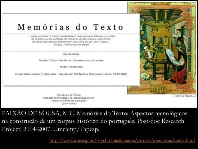 http://www.ime.usp.br/~tycho/participants/psousa/memorias/index.html PAIXÃO DE SOUSA, M.C. Memórias do Texto: Aspectos tec...
