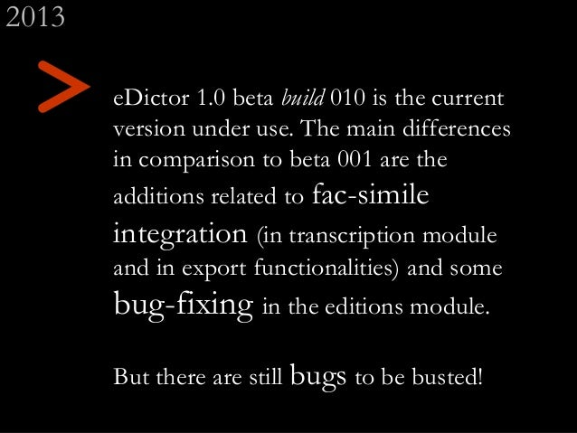 > eDictor 1.0 beta build 010 is the current version under use. The main differences in comparison to beta 001 are the addi...