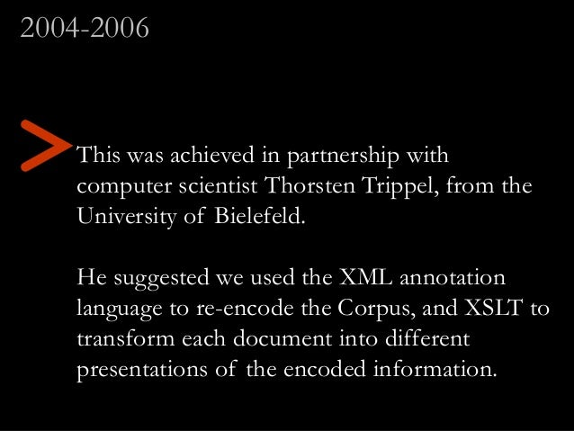 This was achieved in partnership with computer scientist Thorsten Trippel, from the University of Bielefeld. He suggested ...
