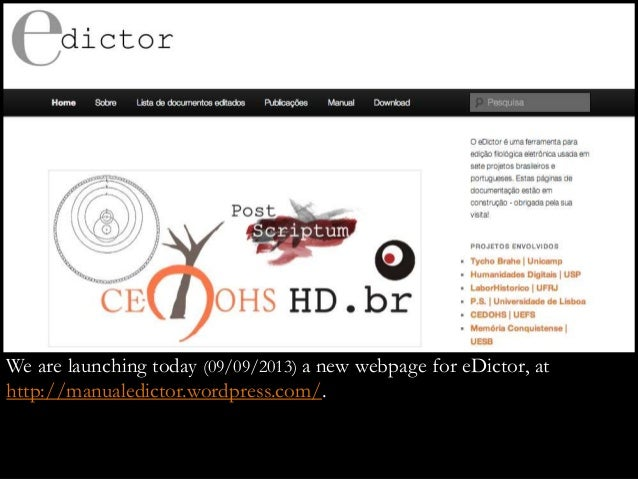 We are launching today (09/09/2013) a new webpage for eDictor, at http://manualedictor.wordpress.com/.