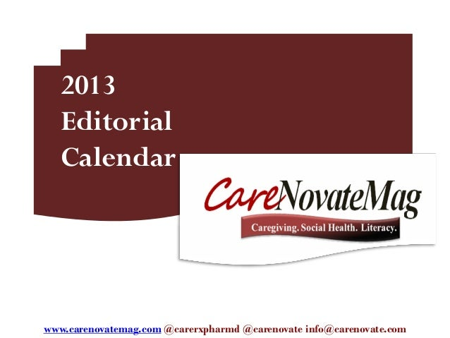 2013   Editorial   Calendarwww.carenovatemag.com @carerxpharmd @carenovate info@carenovate.com