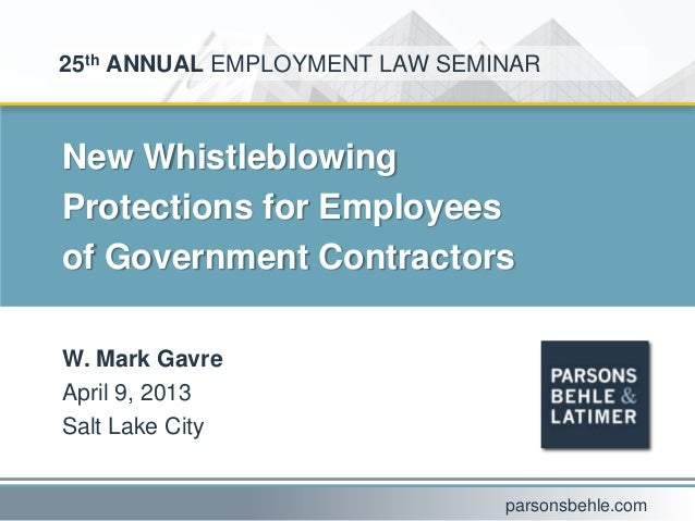 New WhistleblowingProtections for Employeesof Government ContractorsW. Mark GavreApril 9, 2013Salt Lake City25th ANNUAL EM...