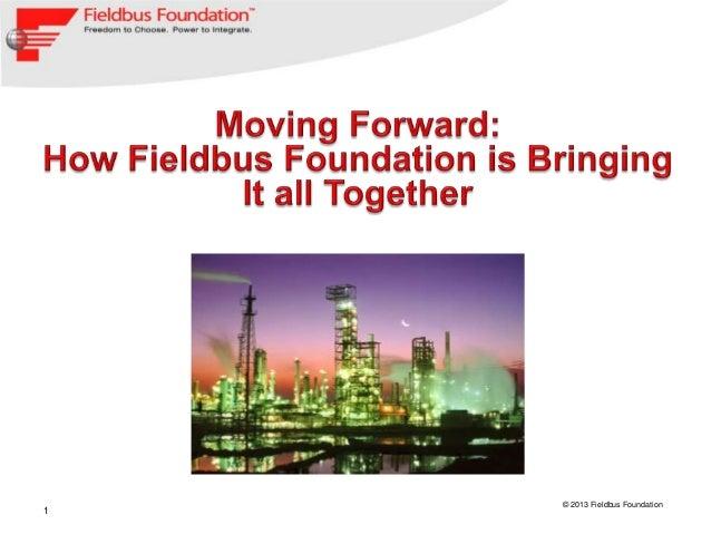 1 © 2013 Fieldbus Foundation