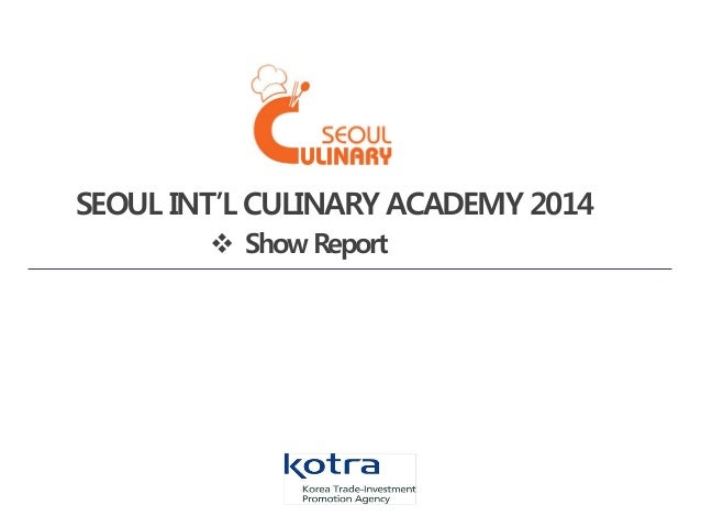SEOUL INT'L CULINARY ACADEMY 2014  Show Report