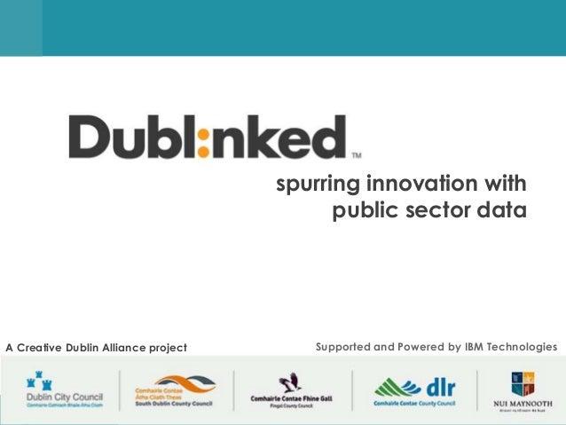 spurring innovation with                                                  public sector dataA Creative Dublin Alliance pro...