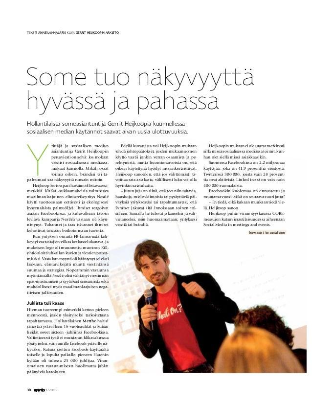 Teksti Anne Lahnajärvi Kuva Gerrit Heijkoopin arkistoSome tuo näkyvyyttähyvässä ja pahassaHollantilaista someasiantuntija ...