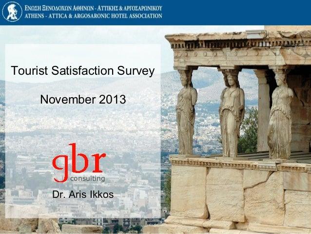 Tourist Satisfaction Survey November 2013  consulting  Dr. Aris Ikkos
